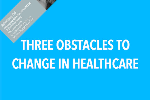 Three obstacles to change in healthcare